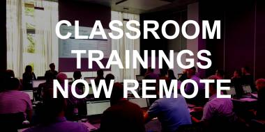Classroom Trainings Now Remote